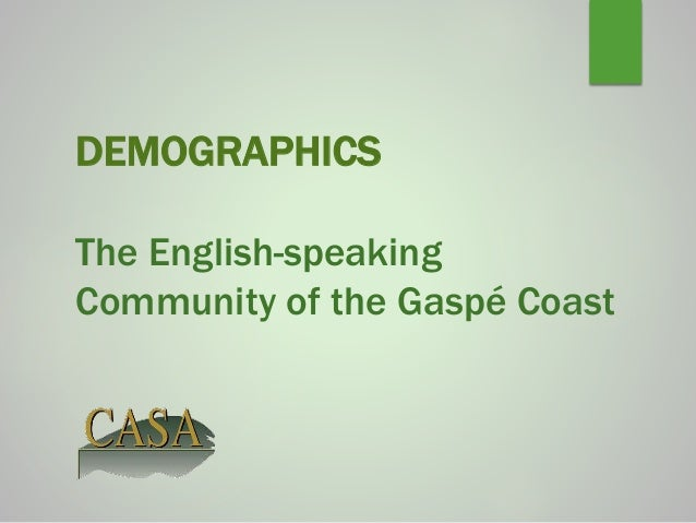 DEMOGRAPHICS The English-speaking Community of the Gaspé Coast
