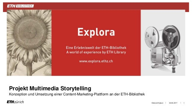 || Projekt Multimedia Storytelling Konzeption und Umsetzung einer Content-Marketing-Plattform an der ETH-Bibliothek 02.06....