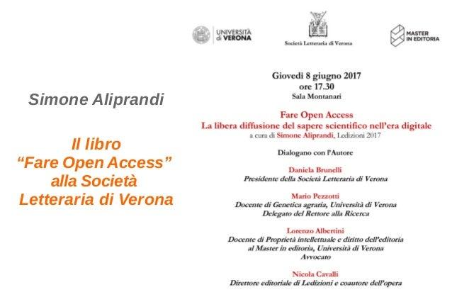 """Simone Aliprandi Il libro """"Fare Open Access"""" alla Società Letteraria di Verona"""
