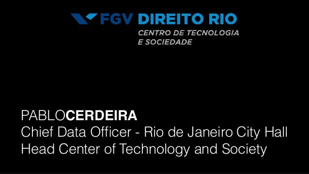 PABLOCERDEIRA Chief Data Officer - Rio de Janeiro City Hall Head Center of Technology and Society