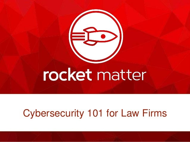 Cybersecurity 101 For Law Firms