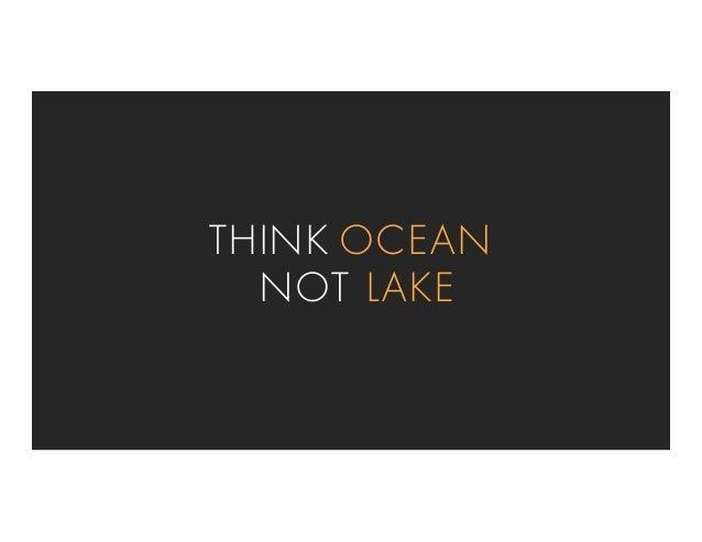 THINK OCEAN NOT LAKE
