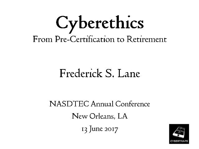 2017-06-13 Cyberethics from Pre-Certification to Retirement