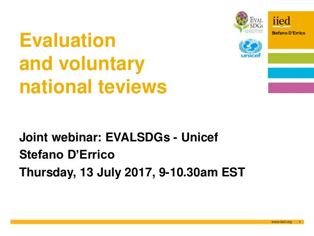 Stefano D'Errico July 2017 1 Author name Date Stefano D'Errico Evaluation and voluntary national teviews Joint webinar: EV...