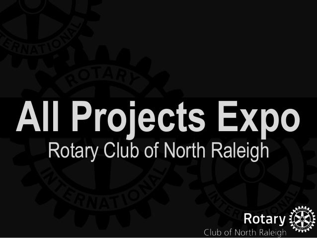 All Projects Expo Rotary Club of North Raleigh