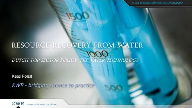 Resource recovery from water best practices from kwr watercycle inst resource recovery from water dutch top sector policy tki water technology kees roest kwr sciox Choice Image