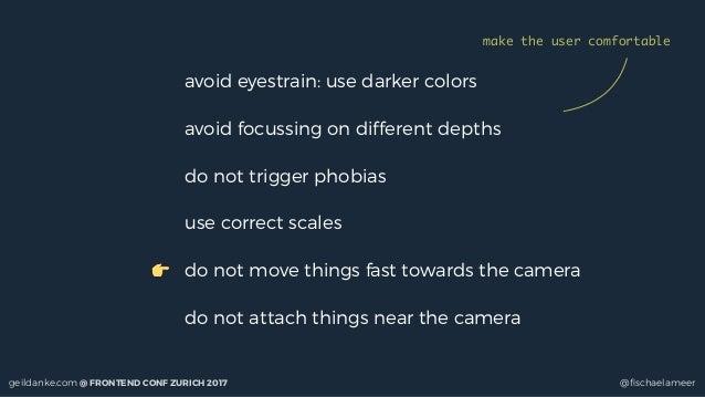 geildanke.com @ FRONTEND CONF ZURICH 2017 @fischaelameer avoid eyestrain: use darker colors avoid focussing on different de...
