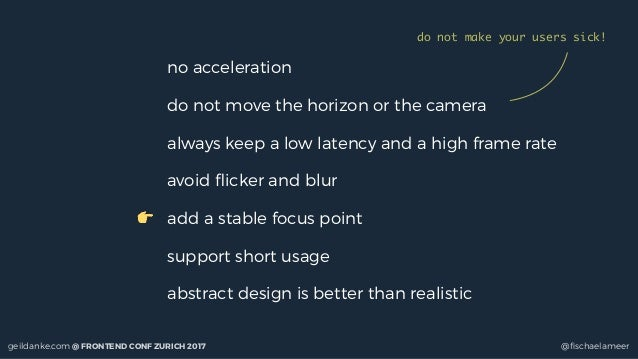 geildanke.com @ FRONTEND CONF ZURICH 2017 @fischaelameer no acceleration do not move the horizon or the camera always keep ...
