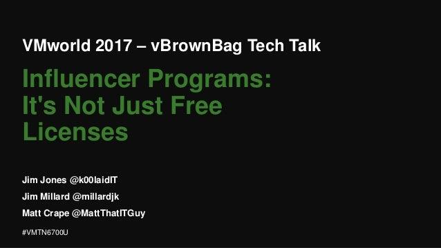 VMworld 2017 – vBrownBag Tech Talk Jim Jones @k00laidIT Jim Millard @millardjk Matt Crape @MattThatITGuy #VMTN6700U Influe...