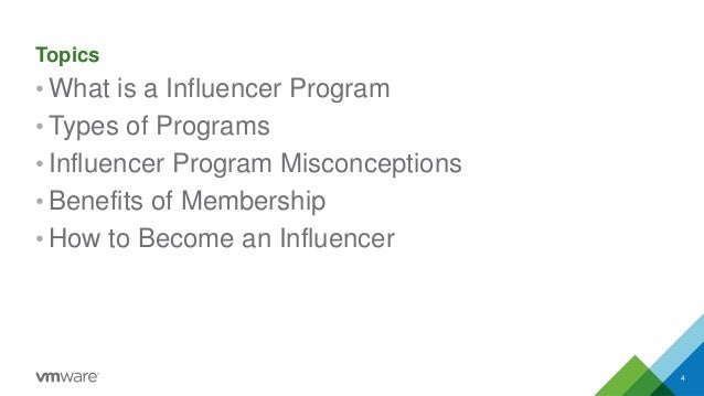Topics • What is a Influencer Program • Types of Programs • Influencer Program Misconceptions • Benefits of Membership • H...