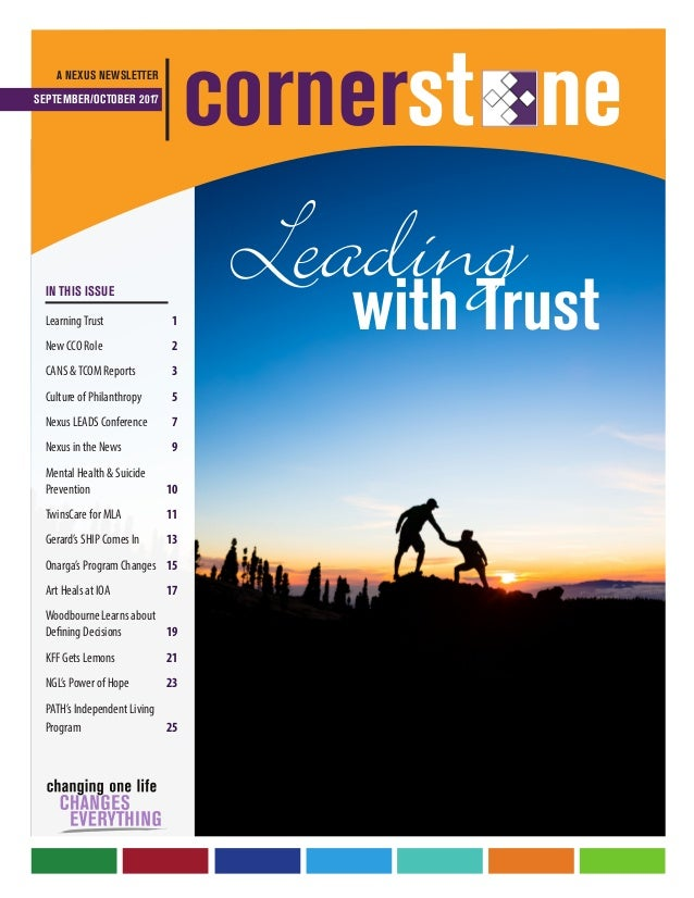 Leadingwith Trust A NEXUS NEWSLETTER SEPTEMBER/OCTOBER 2017 cornerst ne IN  THIS ISSUE LearningTrust 1 ...