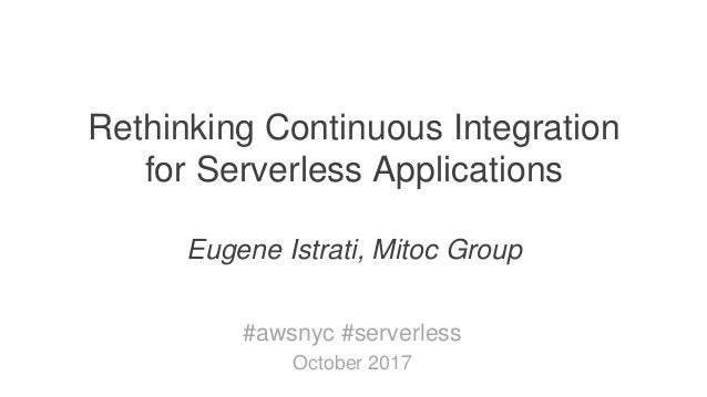 Technology Company Working on Innovative Enterprise Solutions Rethinking Continuous Integration for Serverless Application...