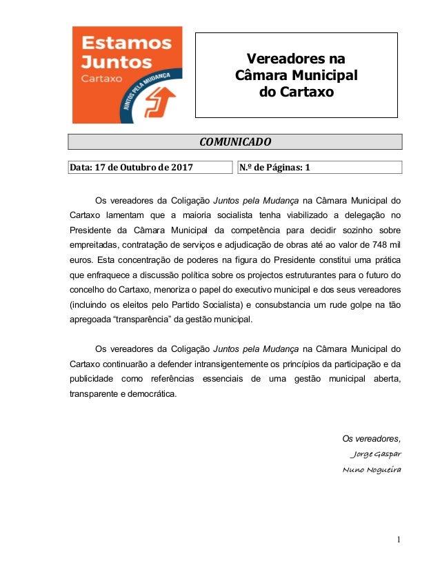 1 Vereadores na Câmara Municipal do Cartaxo COMUNICADO  Data:17deOutubrode2017 N.ºdePáginas:1   Os vereadore...