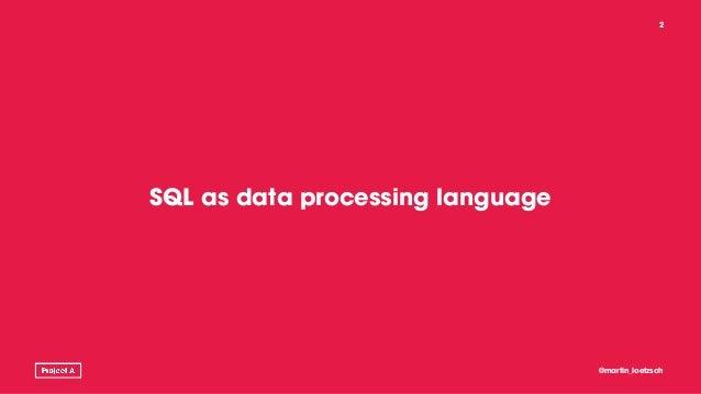 SQL as data processing language @martin_loetzsch 2