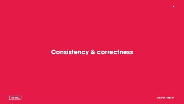 Consistency & correctness @martin_loetzsch 9