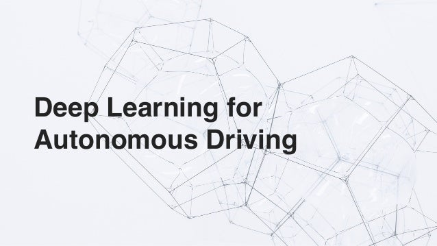 1 Deep Learning for Autonomous Driving