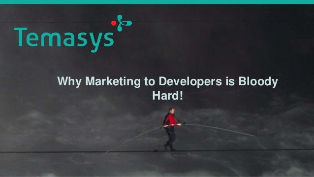 Why Marketing to Developers is Bloody Hard!