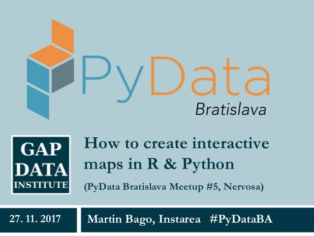 Martin Bago: How to create interactive maps in R & Python?