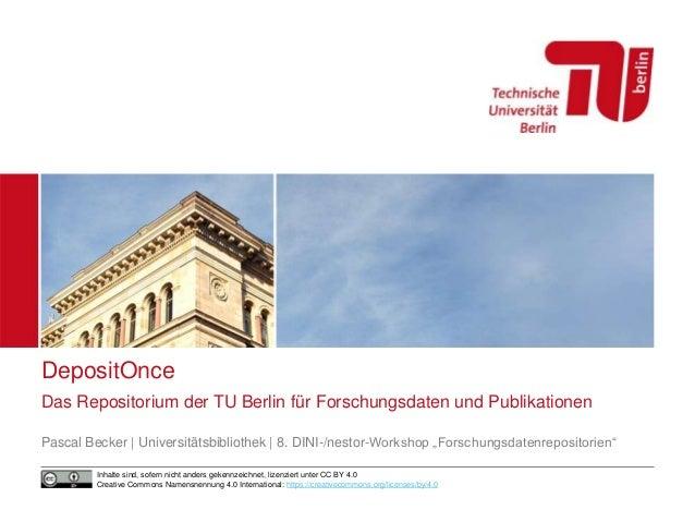 DepositOnce Das Repositorium der TU Berlin für Forschungsdaten und Publikationen Pascal Becker | Universitätsbibliothek | ...
