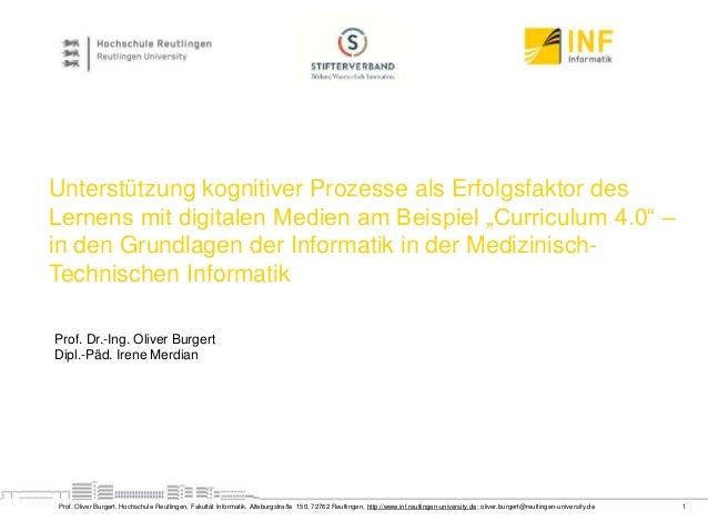 1Prof. Oliver Burgert, Hochschule Reutlingen, Fakultät Informatik, Alteburgstraße 150, 72762 Reutlingen, http://www.inf.re...