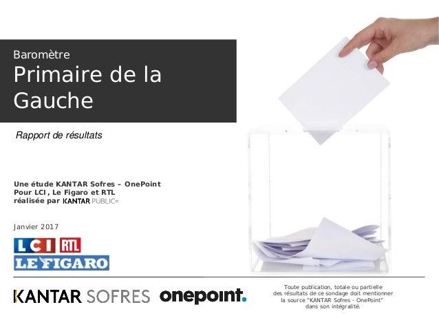 """Toute publication, totale ou partielle des résultats de ce sondage doit mentionner la source """"KANTAR Sofres - OnePoint"""" da..."""