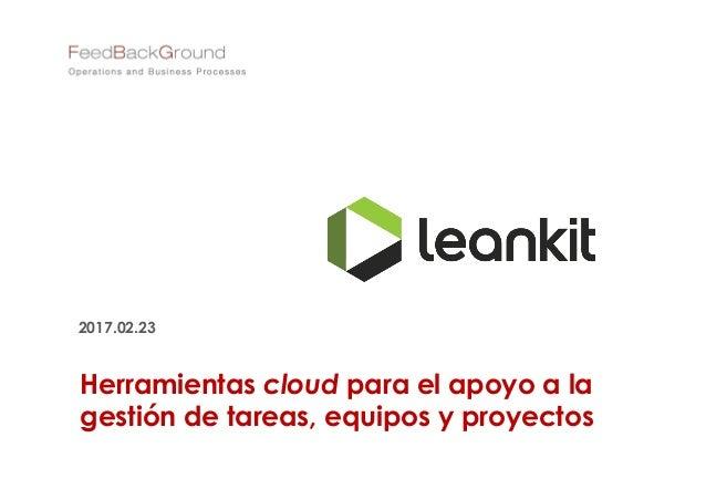 Herramientas cloud para el apoyo a la gestión de tareas, equipos y proyectos 2017.02.23