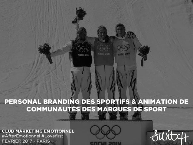 PERSONAL BRANDING DES SPORTIFS & ANIMATION DE COMMUNAUTÉS DES MARQUES DE SPORT CLUB MARKETING EMOTIONNEL #AfterEmotionnel ...