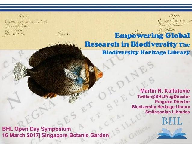 Martin R. Kalfatovic Twitter@BHLProgDirector Program Director Biodiversity Heritage Library Smithsonian Libraries Empoweri...