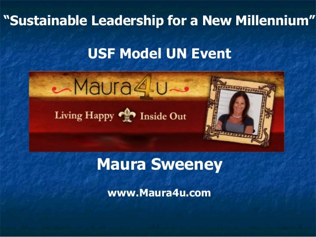 """Sustainable Leadership for a New Millennium"" USF Model UN Event Maura Sweeney www.Maura4u.com"
