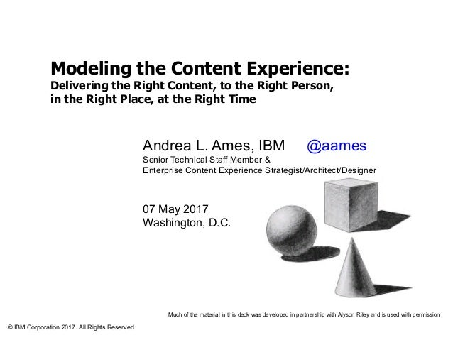Content Experience Modeling Workshop—2017 STC Summit Modeling the Content Experience: Delivering the Right Content, to the...
