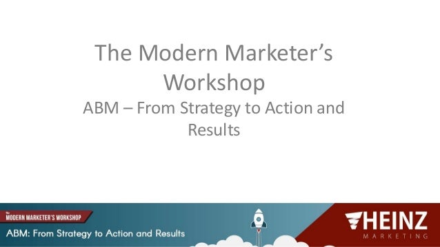 @heinzmarketing The Modern Marketer's Workshop ABM – From Strategy to Action and Results