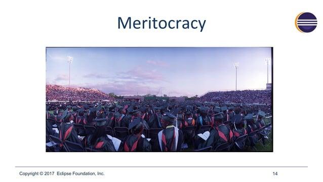 Copyright © 2017 Eclipse Foundation, Inc. Meritocracy 14