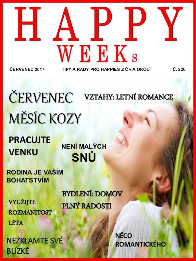 www.akademiestesti.webs.com ČERVENEC 2017 TIPY A RADY PRO HAPPIES Z ČR A OKOLÍ Č. 226 PRACUJTE VENKU VZTAHY: LETNÍ ROMANCE...