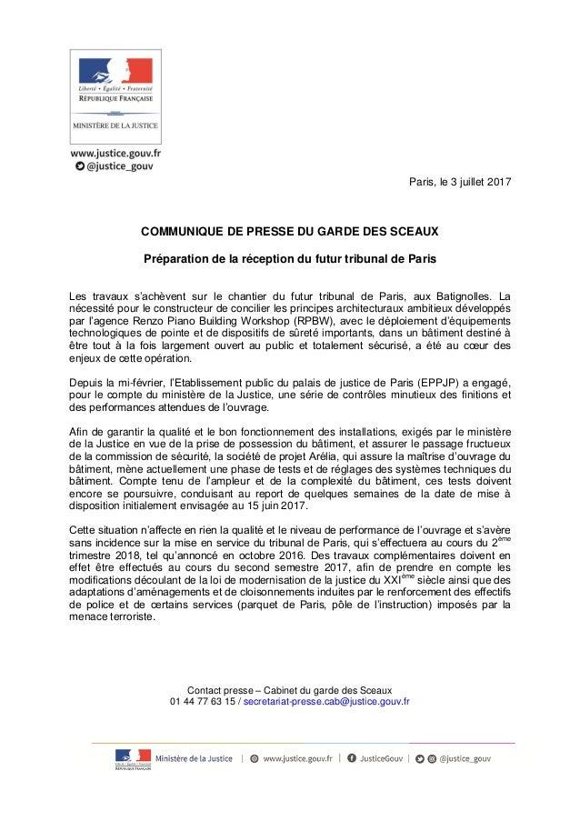 Paris, le 3 juillet 2017 COMMUNIQUE DE PRESSE DU GARDE DES SCEAUX Préparation de la réception du futur tribunal de Paris L...