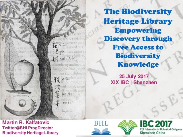 Martin R. Kalfatovic Twitter@BHLProgDirector Biodiversity Heritage Library The Biodiversity Heritage Library Empowering Di...