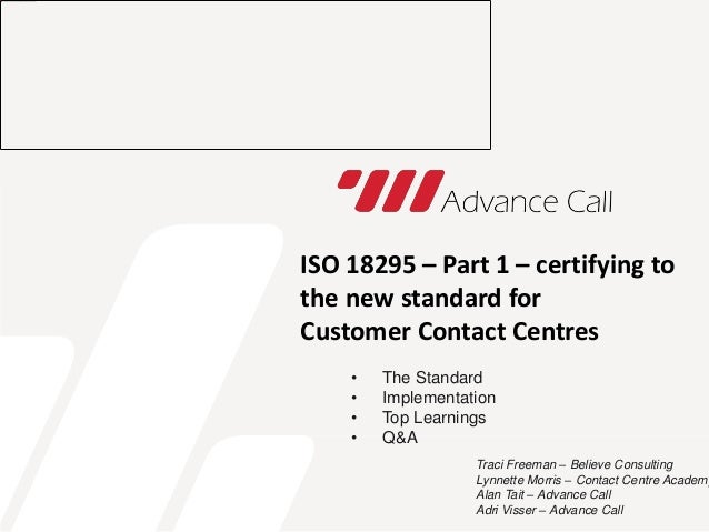 ISO 18295 – Part 1 – certifying to the new standard for Customer Contact Centres • The Standard • Implementation • Top Lea...