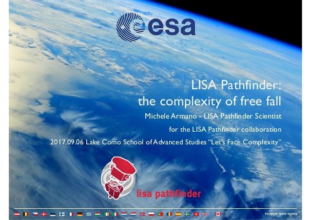 lisa pathfinder Michele Armano - LISA Pathfinder Scientist for the LISA Pathfinder collaboration 2017.09.06 Lake Como Scho...