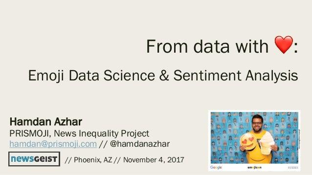 Hamdan Azhar PRISMOJI, News Inequality Project hamdan@prismoji.com // @hamdanazhar // Phoenix, AZ // November 4, 2017 From...