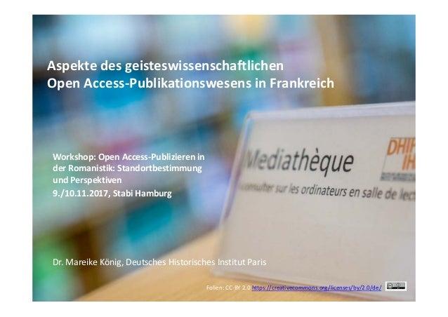 Aspektedesgeisteswissenschaftlichen OpenAccess‐PublikationswesensinFrankreich Folien:CC‐BY2.0https://creativecomm...