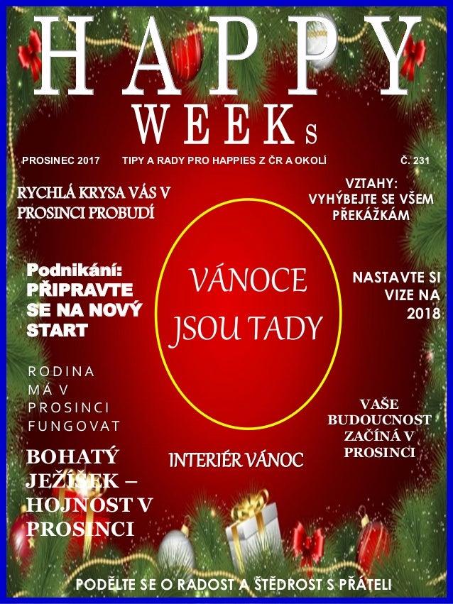 www.akademiestesti.webs.com PROSINEC 2017 TIPY A RADY PRO HAPPIES Z ČR A OKOLÍ Č. 231 Podnikání: PŘIPRAVTE SE NA NOVÝ STAR...