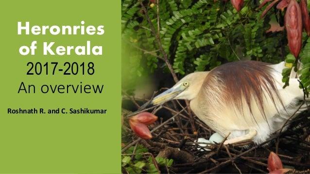 Heronries of Kerala 2017-2018 An overview Roshnath R. and C. Sashikumar