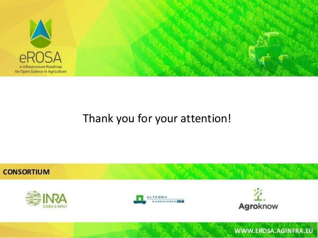 WWW.EROSA.AGINFRA.EU CONSORTIUM WWW.EROSA.AGINFRA.EU 14 Thank you for your attention!