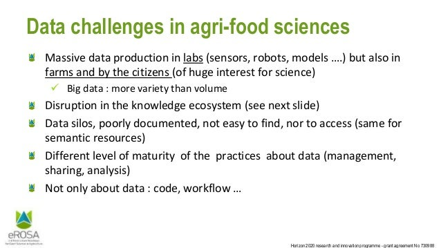 Horizon 2020 research and innovation programme - grant agreement No 730988 Data challenges in agri-food sciences Massive d...