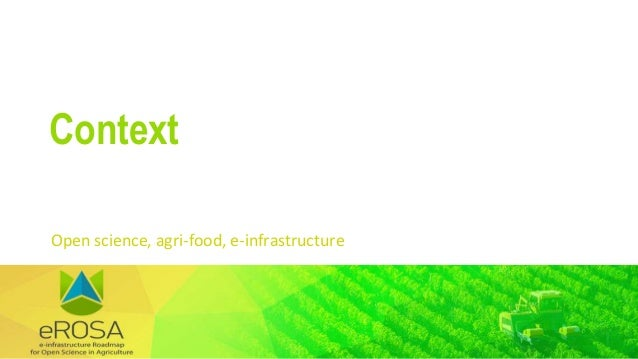 Open science, agri-food, e-infrastructure Context