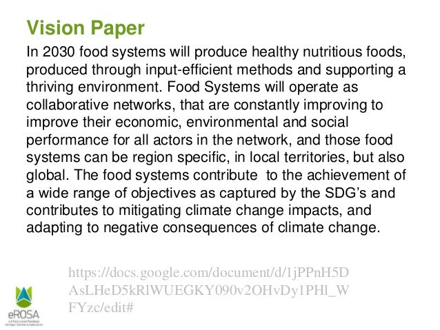 Vision Paper In 2030 food systems will produce healthy nutritious foods, produced through input-efficient methods and supp...