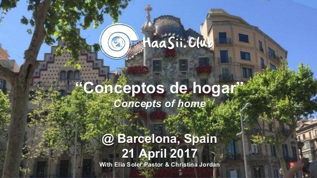 """Conceptos de hogar"" Concepts of home @ Barcelona, Spain 21 April 2017 With Elia Soler Pastor & Christina Jordan"