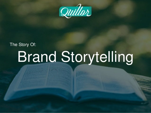 Brand Storytelling The Story Of: