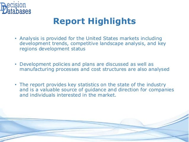 Report Highlights • Analysis is provided for the United States markets including development trends, competitive landscape...