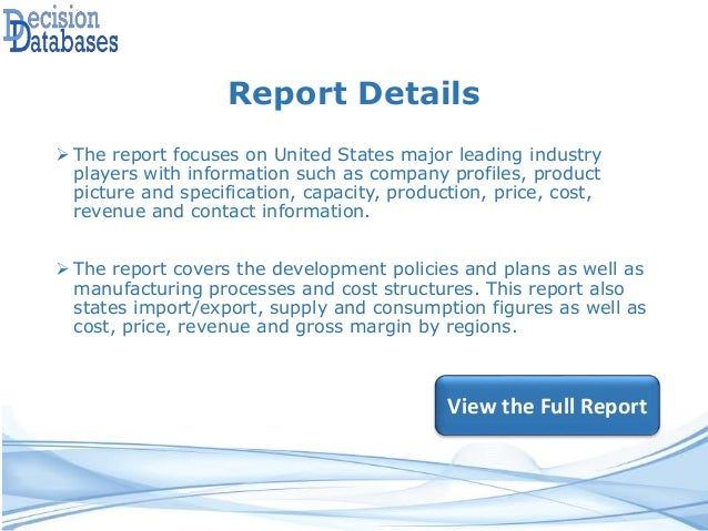 Report Details  The report focuses on United States major leading industry players with information such as company profi...