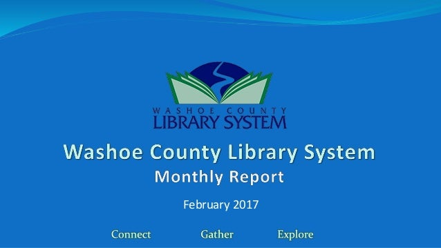Washoe County Library System February 2017 Report
